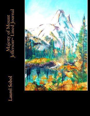 Majesty of Mount Jefferson Lined Journal  by  Laurel Marie Sobol