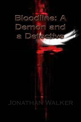 Bloodline: A Demon and a Detective Jonathan L Walker