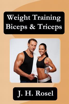 Weight Training Biceps & Triceps J H Rosel