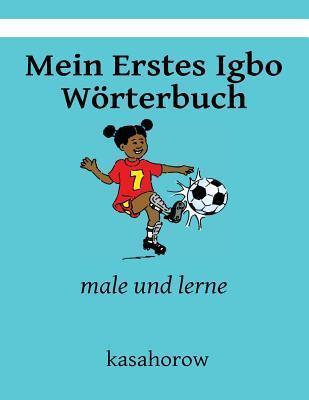 Mein Erstes Igbo Worterbuch: Male Und Lerne Kasahorow