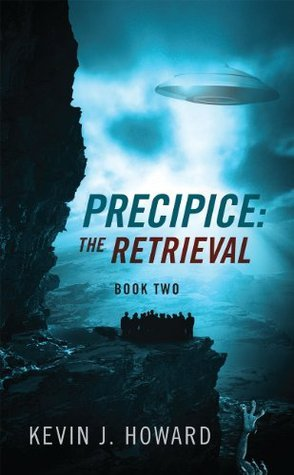 Precipice: The Retrieval (Book Two) Kevin J. Howard