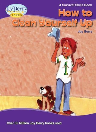 How To Clean Yourself Up Joy Berry