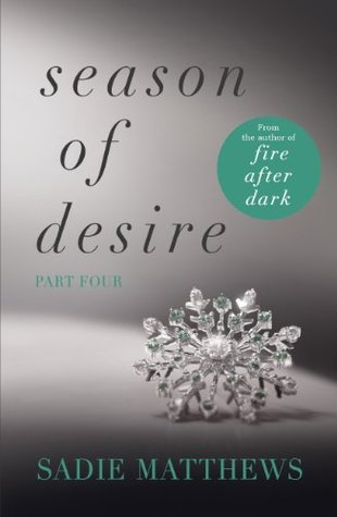 A Lesson in Passion: Season of Desire: Part 4  by  Sadie Matthews