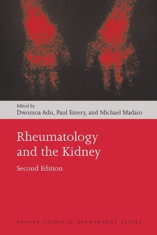 Rheumatology and the Kidney (Oxford Clinical Nephrology Series)  by  Paul Emery