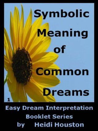 Symbolic Meaning of Common Dreams  by  Heidi Houston