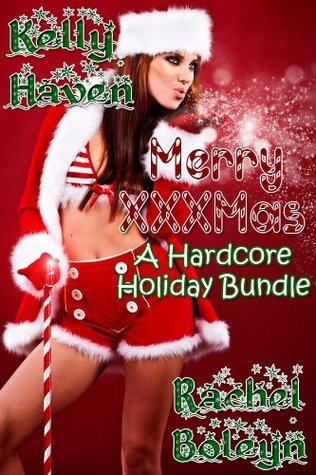 Merry XXXMas: A Hardcore Holiday Bundle  by  Rachel Boleyn