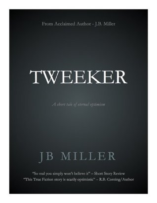 Tweeker  by  JB Miller