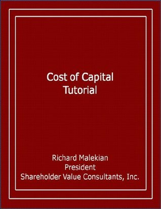 Cost of Capital Tutorial  by  Richard Malekian