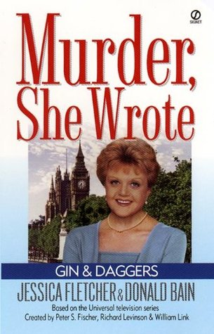 Murder, She Wrote: Gin and Daggers  by  Jessica Fletcher