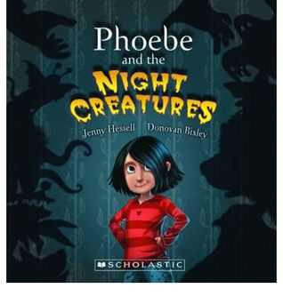 Phoebe and the Night Creatures Jenny Hessell