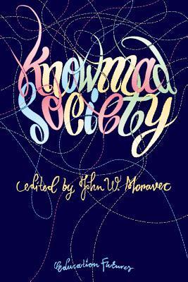 Knowmad Society John W Moravec