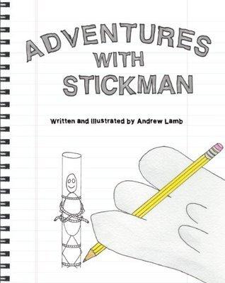 Adventures with Stickman Andrew Lamb