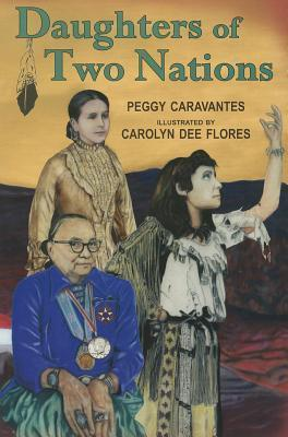 Daughters of Two Nations Peggy Caravantes