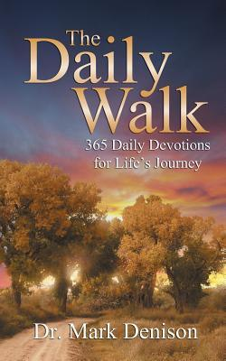The Daily Walk: 365 Daily Devotions for Lifes Journey  by  Mark Denison