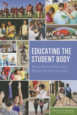 Educating the Student Body: Taking Physical Activity and Physical Education to School Committee on Physical Activity and Physical Education in the School Environment
