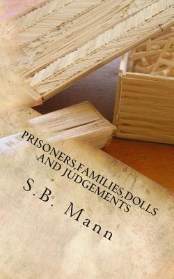 Prisoners, families, dolls and judgements S.B. Mann