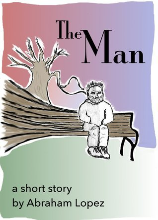 The Man  by  Abraham Lopez