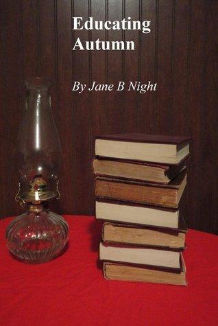 Educating Autumn Jane B. Night