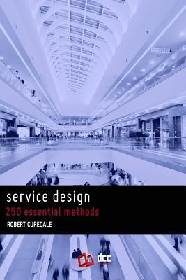 Design Methods 2: 200 More Ways to Apply Design Thinking Robert A. Curedale