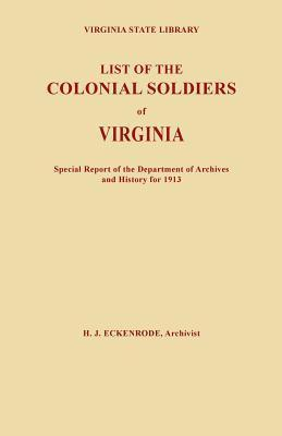 List of the Colonial Soldiers of Virginia. Virginia State Library, Special Report of the Department of Archives and History for 1913  by  H.J. Eckenrode