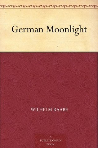 German Moonlight  by  Wilhelm Raabe