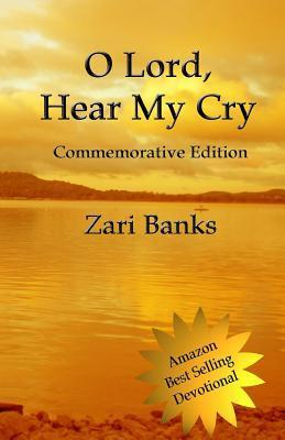 O Lord, Hear My Cry Commemorative Edition: A Book of Psalms Devotional  by  Zari Banks