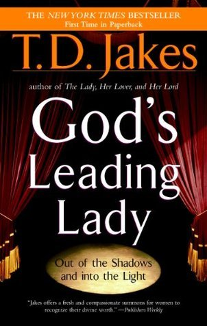 Gods Leading Lady  by  T.D. Jakes