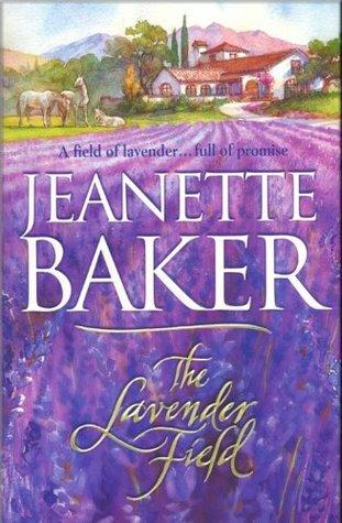 The Lavender Field (The California Novels) Jeanette Baker