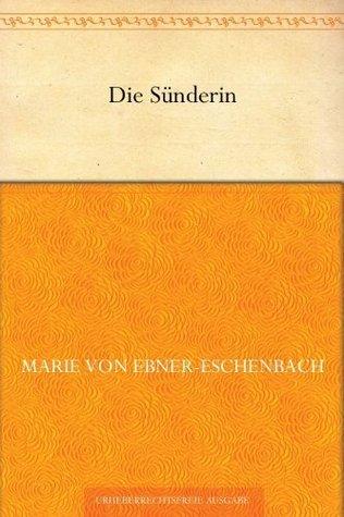 Die Sünderin Marie von Ebner-Eschenbach