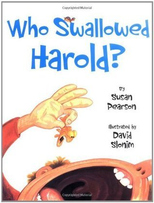 Who Swallowed Harold?: And Other Poems About Pets  by  Susan Pearson