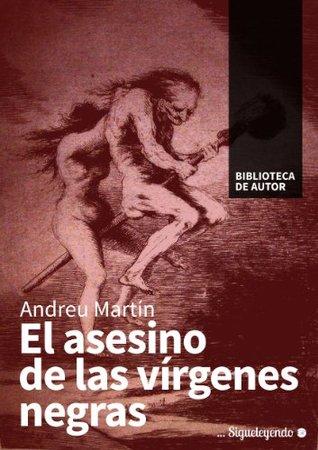 El asesino de las vírgenes negras (Biblioteca de autor)  by  Andreu Martín