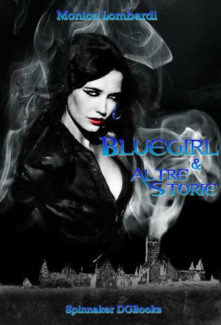 Bluegirl e altre storie Monica Lombardi