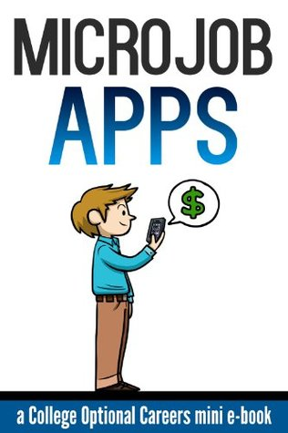 Microjob Apps (Mini E-Books)  by  College Optional Careers