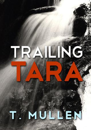 Trailing Tara  by  T. Mullen