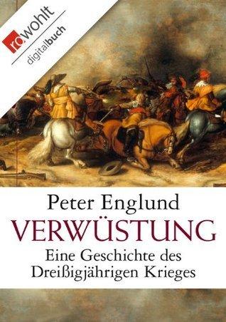 Verwüstung: Eine Geschichte des Dreißigjährigen Krieges  by  Peter Englund
