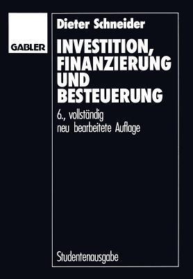 Investition, Finanzierung Und Besteuerung Dieter Schneider