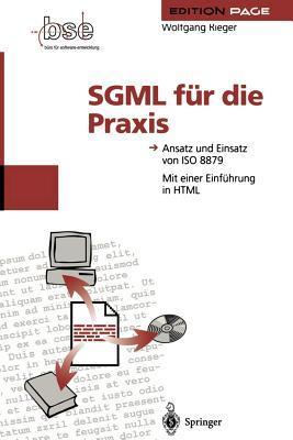 SGML Fa1/4r Die Praxis: Ansatz Und Einsatz Von ISO 8879  by  Wolfgang Rieger