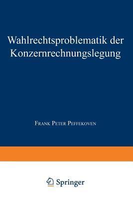 Wahlrechtsproblematik Der Konzernrechnungslegung Frank Peter Peffekoven