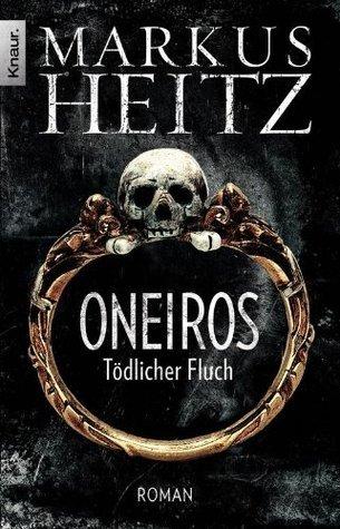 Oneiros - Tödlicher Fluch: Roman Markus Heitz