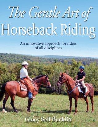 The Gentle Art of Horseback Riding  by  Gincy Bucklin
