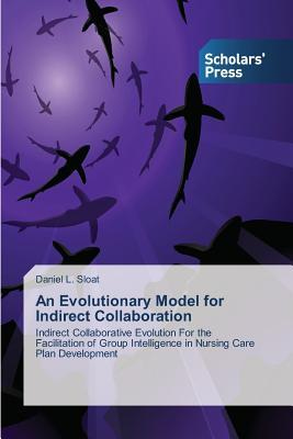 An Evolutionary Model for Indirect Collaboration  by  Sloat Daniel L