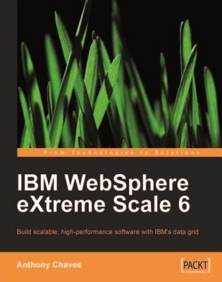 IBM Websphere Extreme Scale 6  by  Anthony Chaves
