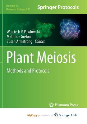 Plant Meiosis: Methods and Protocols Wojciech P. Pawlowski