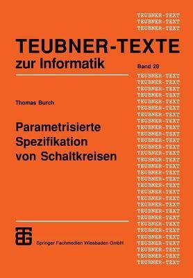 Parametrisierte Spezifikation Von Schaltkreisen: Graphischer Entwurf Regularer Strukturen  by  Thomas Burch