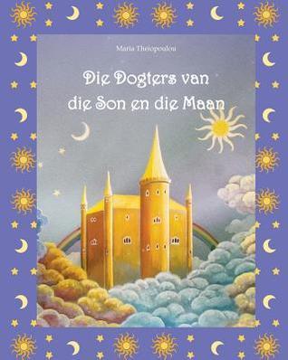 Die Dogters Van Die Son En Die Maan  by  Jeffrey M. Stonecash