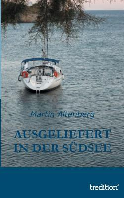 Ausgeliefert in Der Sudsee Martin Altenberg