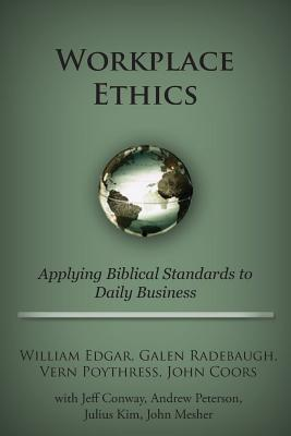 Workplace Ethics  by  William Edgar