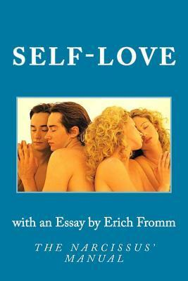 Self-Love: The Narcissus Manual  by  Erich Fromme