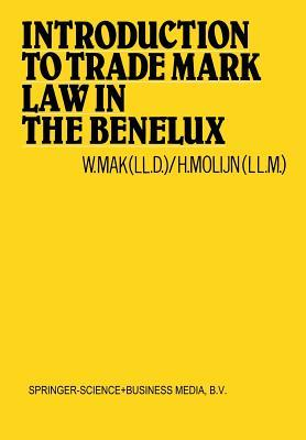 Introduction to Trade Mark Law in the Benelux W Mak