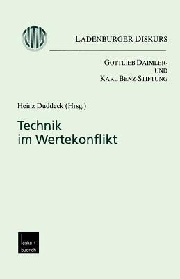 Technik Im Wertekonflikt: Ladenburger Diskurs Heinz Duddeck